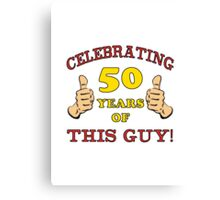50th Birthday Gag Gift For Him  Canvas Print