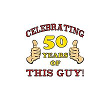 50th Birthday Gag Gift For Him  Photographic Print