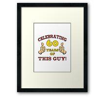 60th Birthday Gag Gift For Him  Framed Print