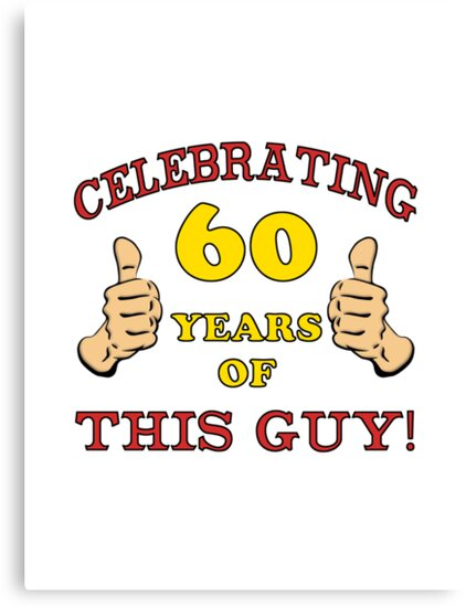 60th Birthday Gag Gift For Him  by thepixelgarden