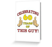 60th Birthday Gag Gift For Him  Greeting Card