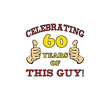 60th Birthday Gag Gift For Him  Photographic Print