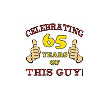 65th Birthday Gag Gift For Him  Photographic Print