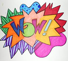 WOW!!! by Ana Murillo