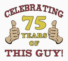 75th Birthday Gag Gift For Him  by thepixelgarden