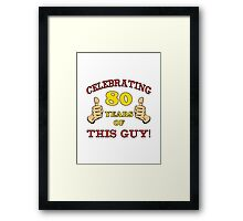 80th Birthday Gag Gift For Him  Framed Print