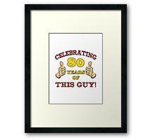 80th Birthday Gag Gift For Him  Framed Print