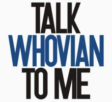 Talk Whovian To Me  by warlockgeorgia