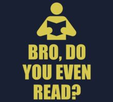 Bro, Do You Even Read? by BrightDesign