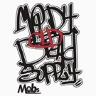 MOBs GRAFFITI TEE 1 by chasemarsh
