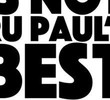 rupaul's best friend race Sticker