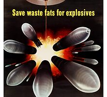 Save Waste Fats For Explosives by warishellstore