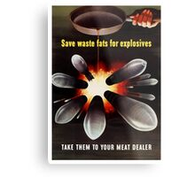 Save Waste Fats For Explosives Metal Print