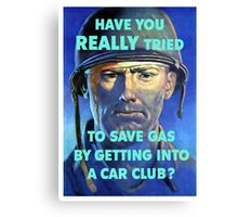 Have You Really Tried To Save Gas By Getting Into A Car Club? Canvas Print