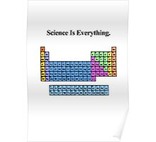 Science Is Everything (Periodic Table) Poster