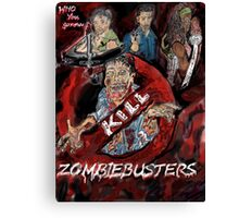 Who you gonna Kill ! ZOMBIEBUSTERS  Canvas Print