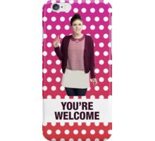 You're Welcome iPhone Case/Skin