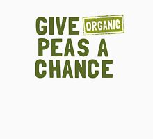Give Organic Peas A Chance Unisex T-Shirt
