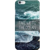 Take me to the Ocean iPhone Case/Skin