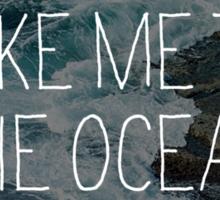 Take me to the Ocean Sticker