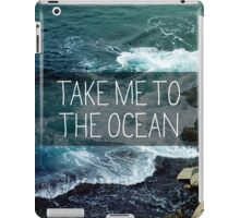 Take me to the Ocean iPad Case/Skin