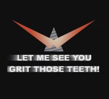 LET ME SEE YOU GRIT THOSE TEETH! by Perposterown