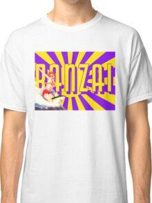 Banzai!!! Classic T-Shirt