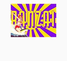 Banzai!!! Unisex T-Shirt