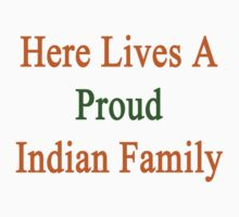 Here Lives A Proud Indian Family by supernova23