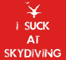 I suck at skydiving by rawddesign
