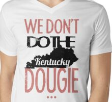 We Dont Do The Dougie -Kentucky Mens V-Neck T-Shirt