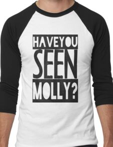 Have You Seen Molly ? Men's Baseball ¾ T-Shirt