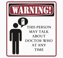 Warning: this person may talk about doctor who at any time by saraquinlovesme