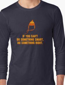 Jayne-ism hat shirt - Do something right Long Sleeve T-Shirt