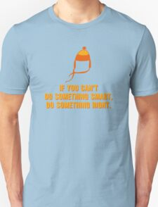 Jayne-ism hat shirt - Do something right Unisex T-Shirt