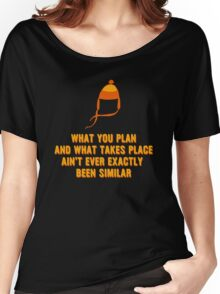 Jayne Hat Shirt - What You Plan Women's Relaxed Fit T-Shirt