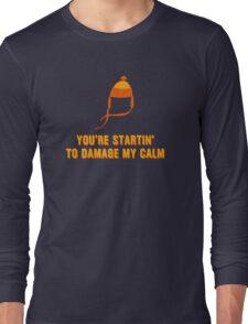 Jayne Hat Shirt - Damage My Calm Long Sleeve T-Shirt