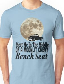Meet Me In The Middle Of A Moonlit Chevy Bench Seat Unisex T-Shirt
