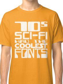 70s Sci-Fi Had The Coolest Fonts Classic T-Shirt