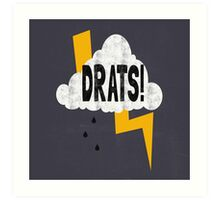 Drats! Art Print