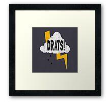 Drats! Framed Print