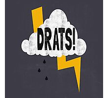 Drats! Photographic Print