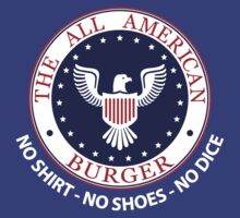 All American Burger (No Shirt-No Shoes-No dice) T-Shirt