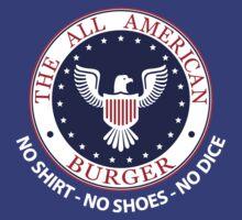 All American Burger (No Shirt-No Shoes-No dice) by anfa