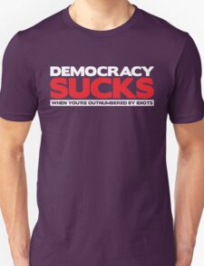 Democracy Sucks T-Shirt