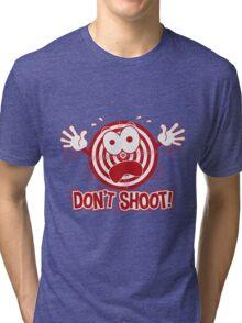 Don't Shoot Tri-blend T-Shirt
