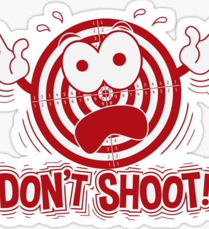 Don't Shoot Sticker