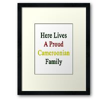 Here Lives A Proud Cameroonian Family  Framed Print