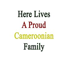 Here Lives A Proud Cameroonian Family  Photographic Print