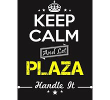 PLAZA KEEP CLAM AND LET  HANDLE IT - T Shirt, Hoodie, Hoodies, Year, Birthday Photographic Print